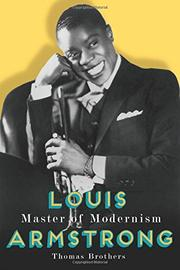 LOUIS ARMSTRONG, MASTER OF MODERNISM by Thomas Brothers