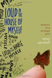 LOUD IN THE HOUSE OF MYSELF by Stacy Pershall