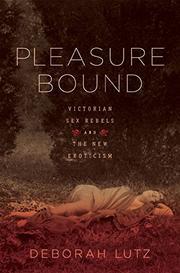 PLEASURE BOUND by Deborah Lutz