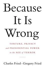BECAUSE IT IS WRONG by Charles Fried