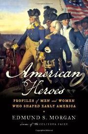 AMERICAN HEROES by Edmund S. Morgan