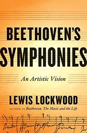 BEETHOVEN'S SYMPHONIES by Lewis Lockwood