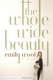 THE WHOLE WIDE BEAUTY by Emily Woof