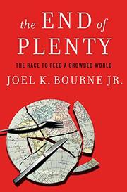 THE END OF PLENTY by Joel K. Bourne Jr.