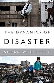THE DYNAMICS OF DISASTER by Susan W.  Kieffer