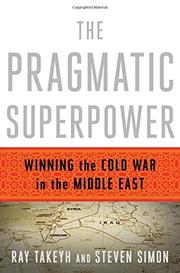 THE PRAGMATIC SUPERPOWER by Ray Takeyh