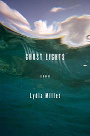GHOST LIGHTS by Lydia Millet