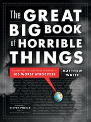 THE GREAT BIG BOOK OF HORRIBLE THINGS by Matthew White