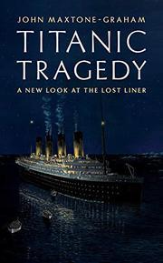 TITANIC TRAGEDY by John Maxtone-Graham