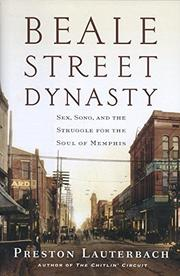 BEALE STREET DYNASTY by Preston Lauterbach