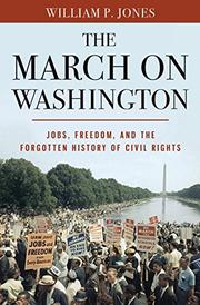 THE MARCH ON WASHINGTON by William P. Jones
