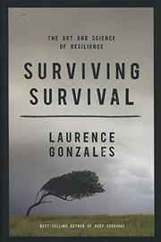 SURVIVING SURVIVAL by Laurence Gonzales