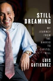 STILL DREAMING by Luis Gutierrez