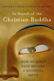 IN SEARCH OF THE CHRISTIAN BUDDHA by Donald S. Lopez Jr.