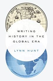 WRITING HISTORY IN THE GLOBAL ERA by Lynn Hunt