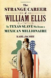 THE STRANGE CAREER OF WILLIAM ELLIS by Karl Jacoby