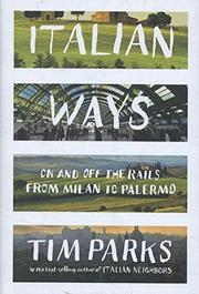 ITALIAN WAYS by Tim Parks