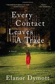 EVERY CONTACT LEAVES A TRACE by Elanor Dymott