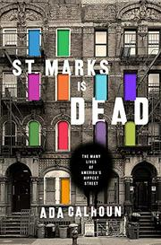 ST. MARKS IS DEAD by Ada Calhoun