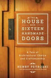 THE HOUSE WITH SIXTEEN HANDMADE DOORS by Henry Petroski