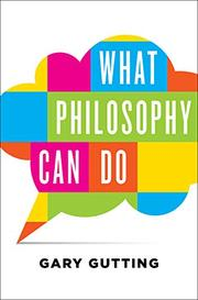 WHAT PHILOSOPHY CAN DO by Gary Gutting