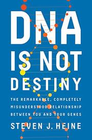 DNA IS NOT DESTINY by Steven J. Heine