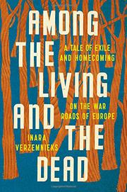 AMONG THE LIVING AND THE DEAD by Inara Verzemnieks