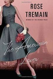 THE AMERICAN LOVER by Rose Tremain