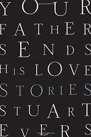 YOUR FATHER SENDS HIS LOVE by Stuart Evers