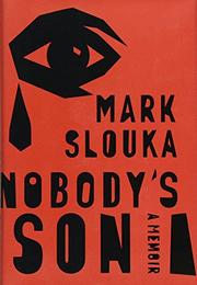 NOBODY'S SON by Mark Slouka