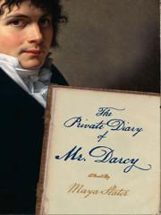 THE PRIVATE DIARY OF MR. DARCY by Maya Slater
