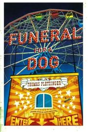 FUNERAL FOR A DOG by Thomas Pletzinger