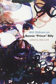 "WILL OLDHAM ON BONNIE ""PRINCE"" BILLY by Will Oldham"