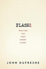 FLASH! by John Dufresne