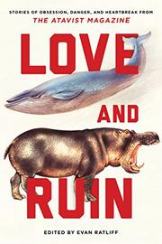 LOVE AND RUIN by Evan Ratliff