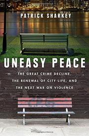 UNEASY PEACE by Patrick Sharkey