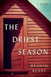 THE DRIEST SEASON by Meghan  Kenny