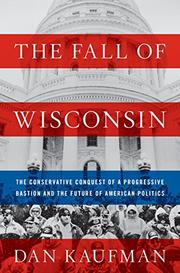 THE FALL OF WISCONSIN by Dan Kaufman