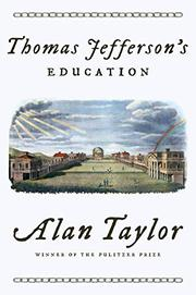 THOMAS JEFFERSON'S EDUCATION by Alan Taylor