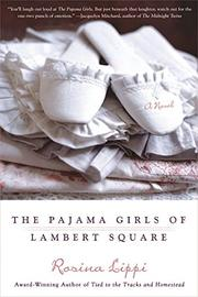 THE PAJAMA GIRLS OF LAMBERT SQUARE by Rosina Lippi