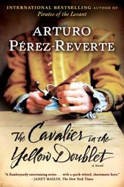 THE CAVALIER IN THE YELLOW DOUBLET by Arturo Pérez-Reverte