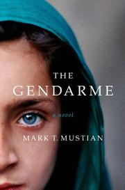 THE GENDARME by Mark T. Mustian