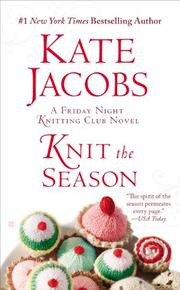 KNIT THE SEASON by Kate Jacobs
