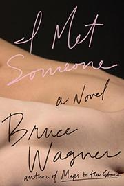 I MET SOMEONE by Bruce Wagner