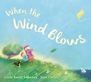 WHEN THE WIND BLOWS by Linda Booth Sweeney