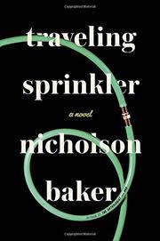 TRAVELING SPRINKLER by Nicholson Baker