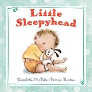 LITTLE SLEEPYHEAD by Elizabeth McPike