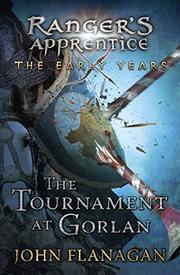 THE TOURNAMENT AT GORLAN by John Flanagan