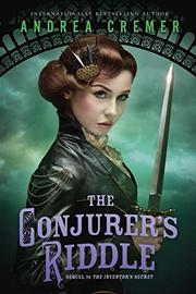 THE CONJURER'S RIDDLE by Andrea Cremer