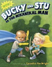 BUCKY AND STU VS. THE MIKANIKAL MAN by Cornelius Van Wright